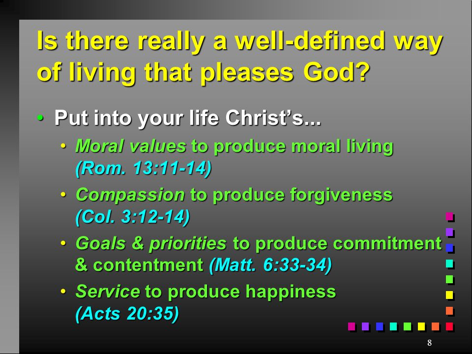 8 Is there really a well-defined way of living that pleases God.
