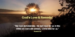 God's Love & Remedy.