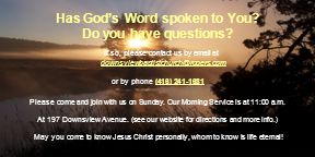 Has God's Word spoken to You. Do you have questions.