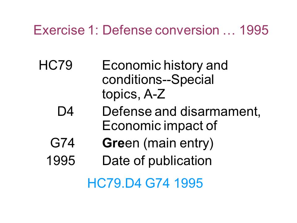 Exercise 1: Defense conversion … 1995 HC79Economic history and conditions--Special topics, A-Z D4Defense and disarmament, Economic impact of G74Green