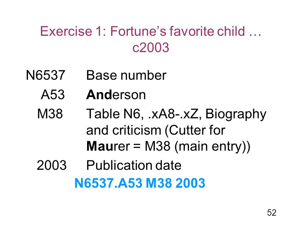 52 Exercise 1: Fortune's favorite child … c2003 N6537Base number A53Anderson M38 Table N6,.xA8-.xZ, Biography and criticism (Cutter for Maurer = M38 (