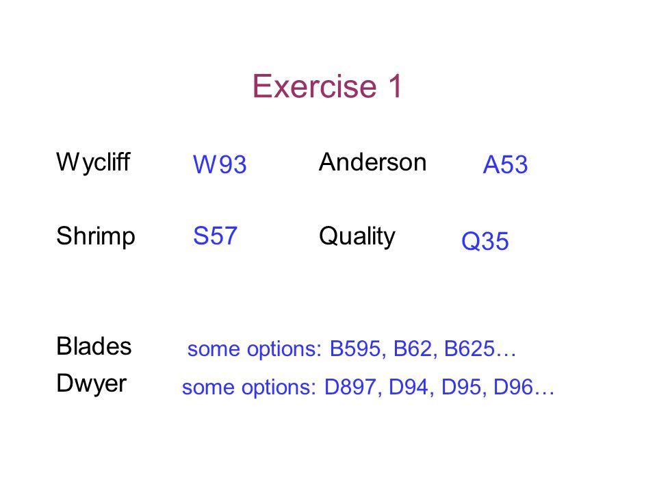 Exercise 1 WycliffAnderson ShrimpQuality Blades Dwyer W93A53 S57 Q35 some options: B595, B62, B625… some options: D897, D94, D95, D96…