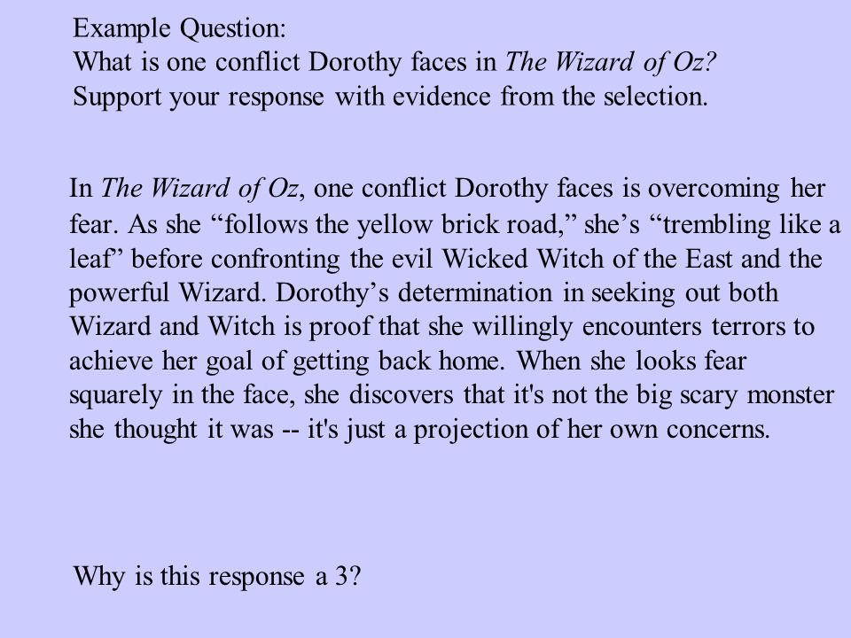 Example Question: What is one conflict Dorothy faces in The Wizard of Oz.