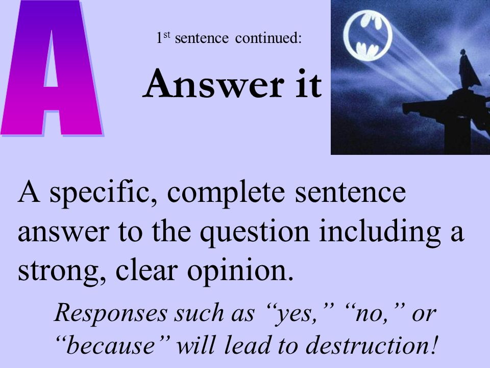 Answer it A specific, complete sentence answer to the question including a strong, clear opinion.