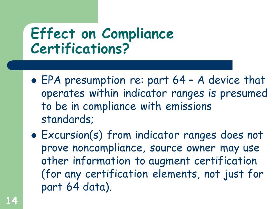 14 Effect on Compliance Certifications.
