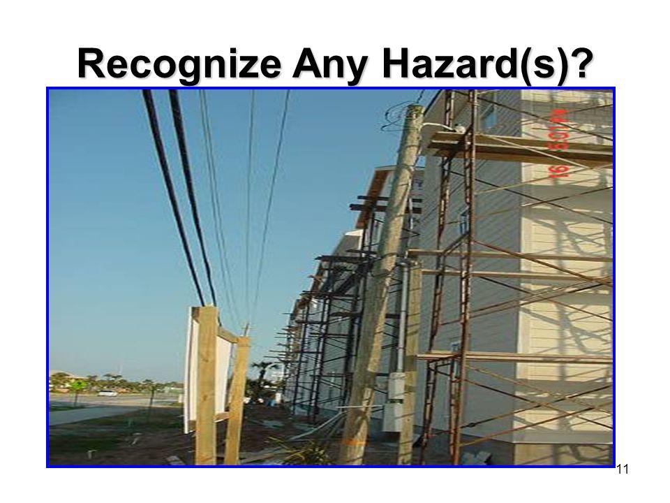 11 Recognize Any Hazard(s)?