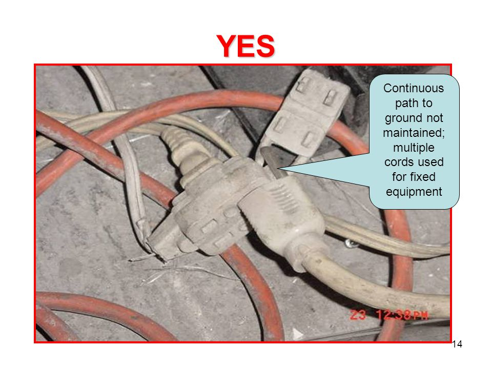 14 YES Continuous path to ground not maintained; multiple cords used for fixed equipment