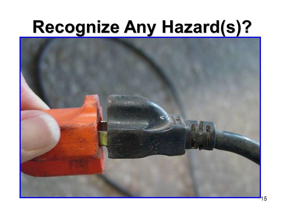 15 Recognize Any Hazard(s)?