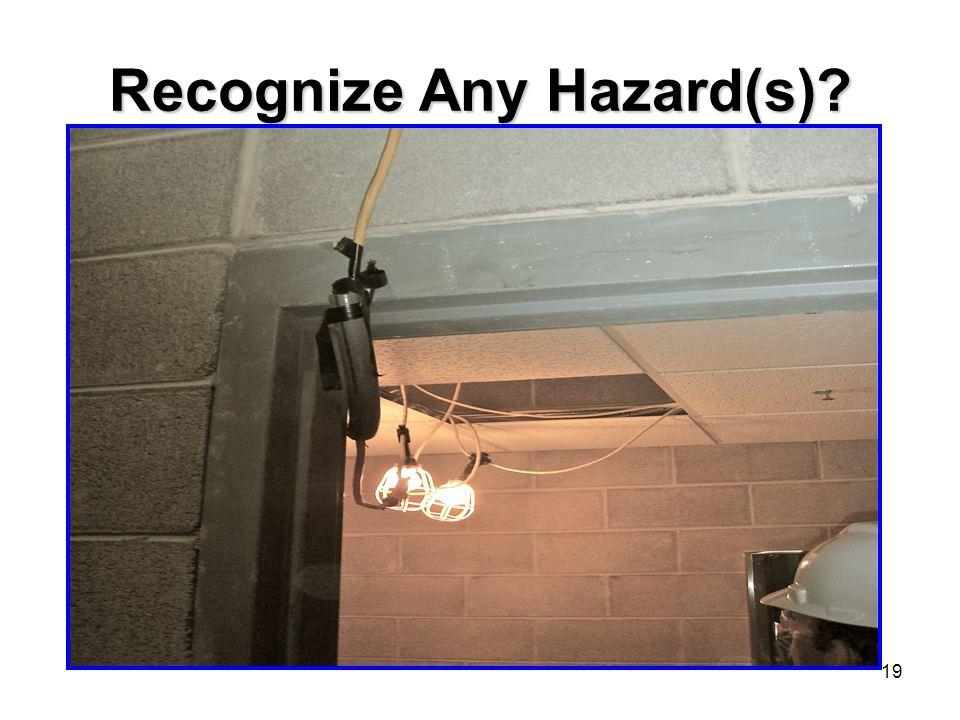 19 Recognize Any Hazard(s)?