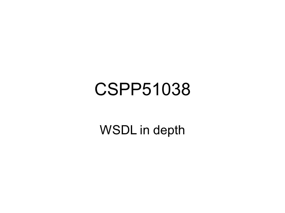 CSPP51038 WSDL in depth