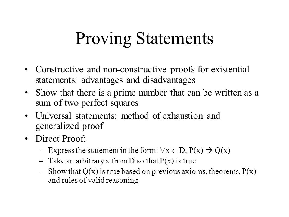 Proving Statements Constructive and non-constructive proofs for existential statements: advantages and disadvantages Show that there is a prime number