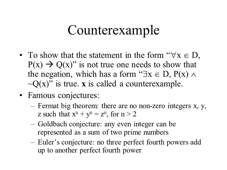"""Counterexample To show that the statement in the form """"  x  D, P(x)  Q(x)"""" is not true one needs to show that the negation, which has a form """"  x"""