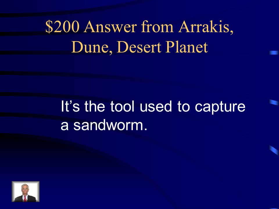 $100 Question from Arrakis, Dune, Desert Planet What is Arrakeen?