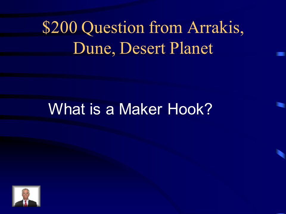 $200 Answer from Arrakis, Dune, Desert Planet It's the tool used to capture a sandworm.