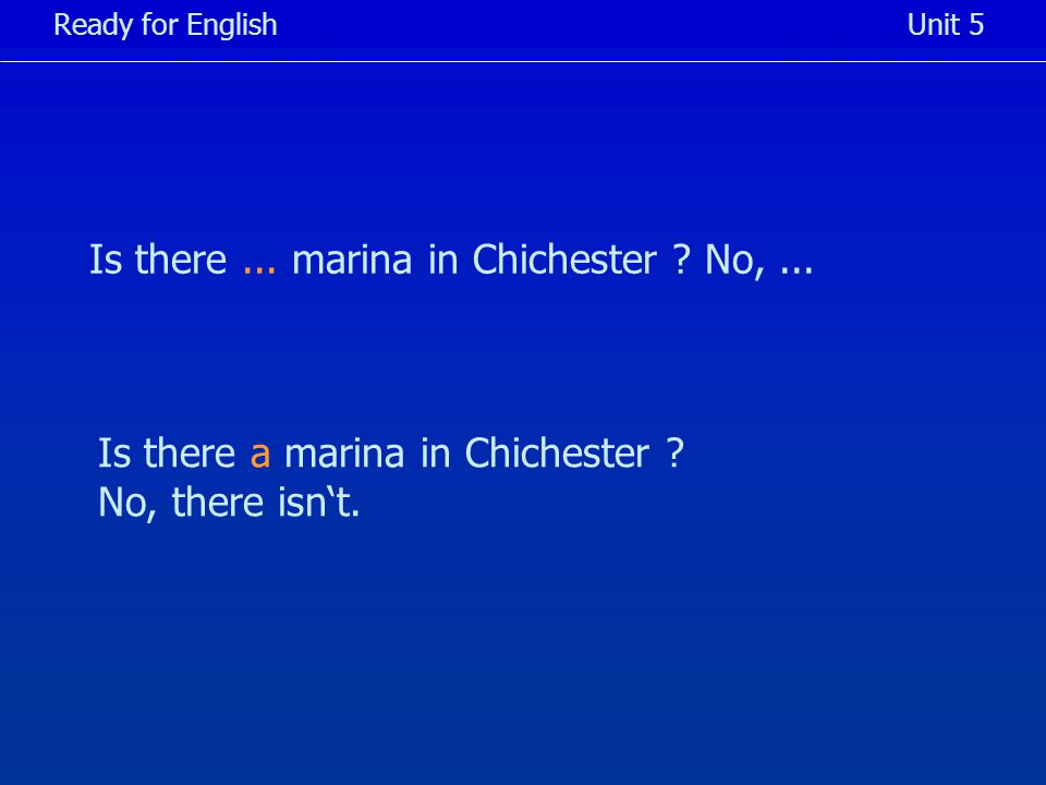 Is there... marina in Chichester . No,...