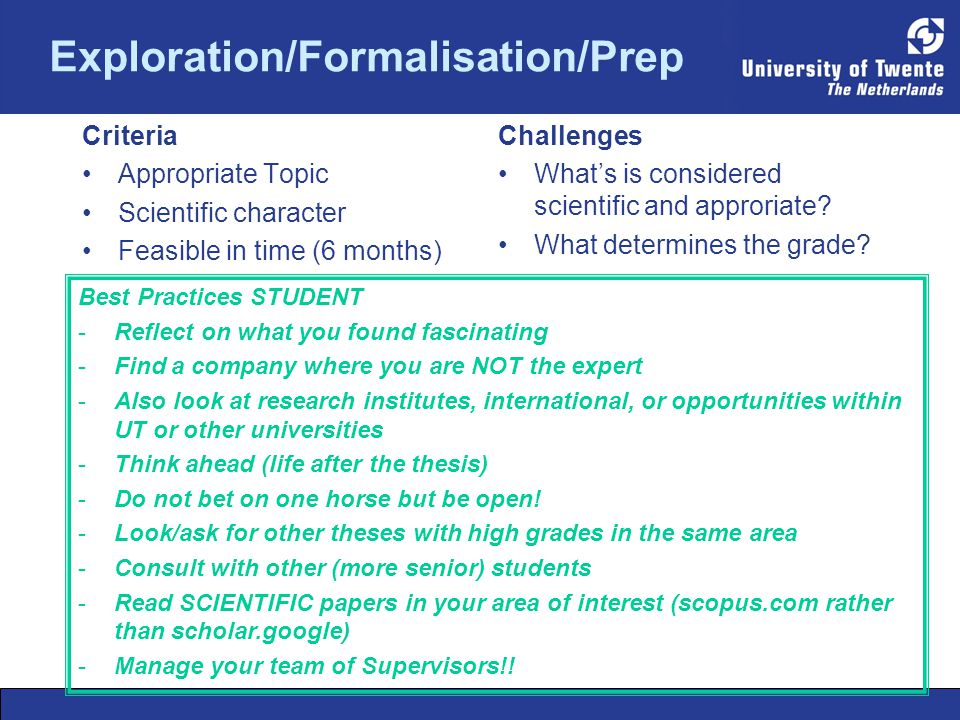 Exploration/Formalisation/Prep Criteria Appropriate Topic Scientific character Feasible in time (6 months) Challenges What's is considered scientific and approriate.