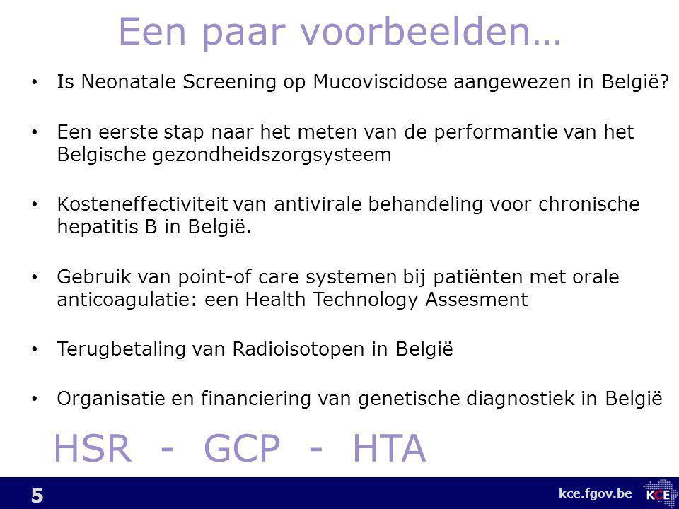 kce.fgov.be Een paar voorbeelden… Is Neonatale Screening op Mucoviscidose aangewezen in België.