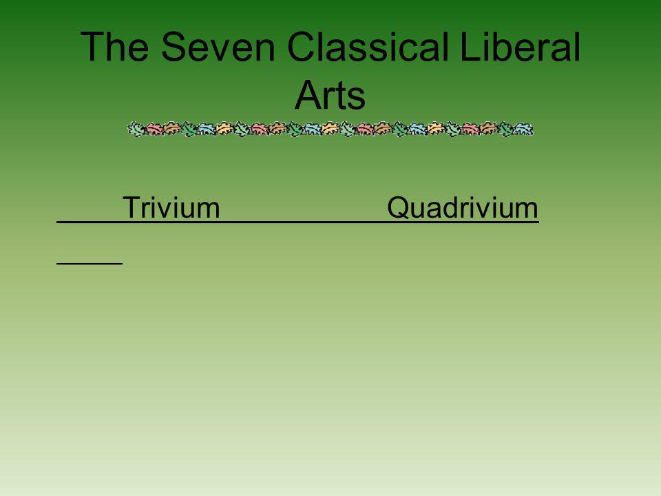 The Seven Classical Liberal Arts TriviumQuadrivium
