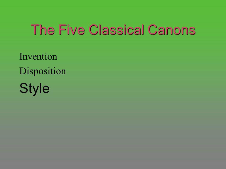 The Five Classical Canons Invention Disposition Style