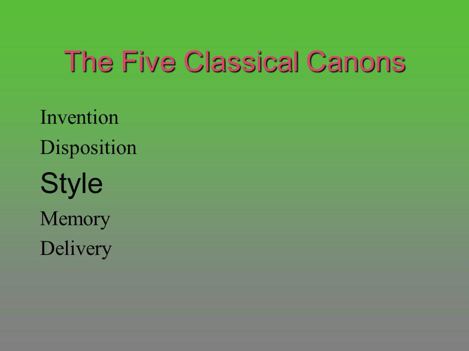 The Five Classical Canons Invention Disposition Style Memory Delivery