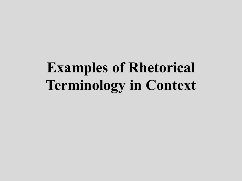 Examples of Rhetorical Terminology in Context