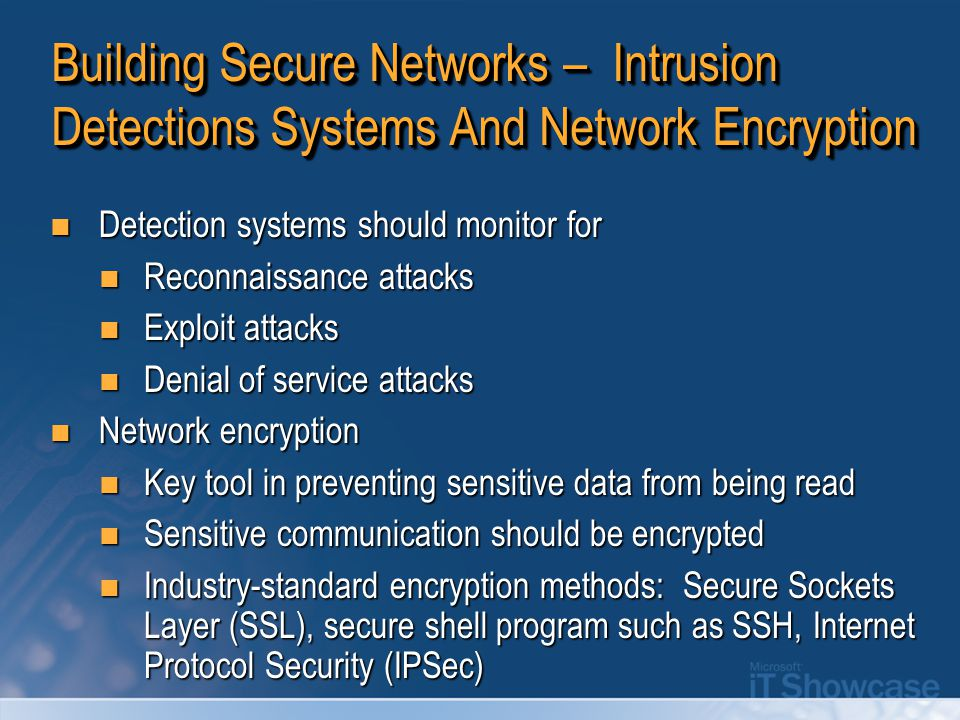 Building Secure Networks – Intrusion Detections Systems And Network Encryption Detection systems should monitor for Detection systems should monitor f