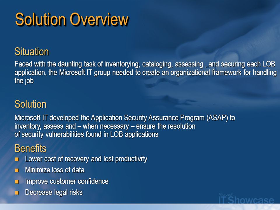 Solution Overview Faced with the daunting task of inventorying, cataloging, assessing, and securing each LOB application, the Microsoft IT group neede