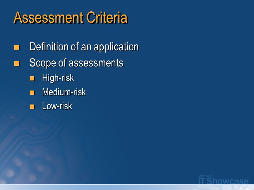 Assessment Criteria Definition of an application Definition of an application Scope of assessments Scope of assessments High-risk High-risk Medium-ris