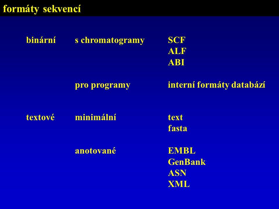 binárnís chromatogramy pro programy minimální anotované textové SCF ALF ABI interní formáty databází text fasta EMBL GenBank ASN XML formáty sekvencí