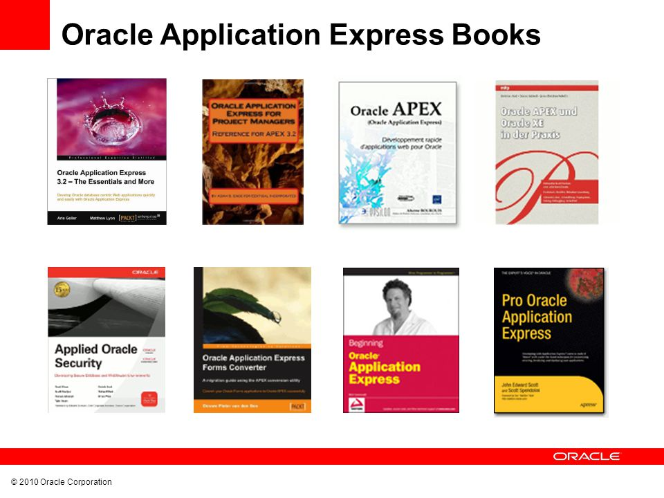 © 2010 Oracle Corporation Oracle Application Express Books