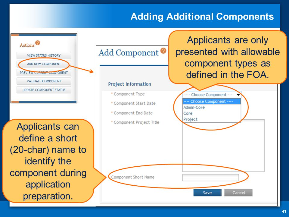 Adding Additional Components 41 Applicants are only presented with allowable component types as defined in the FOA.