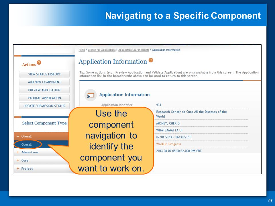 Navigating to a Specific Component 57 Use the component navigation to identify the component you want to work on.