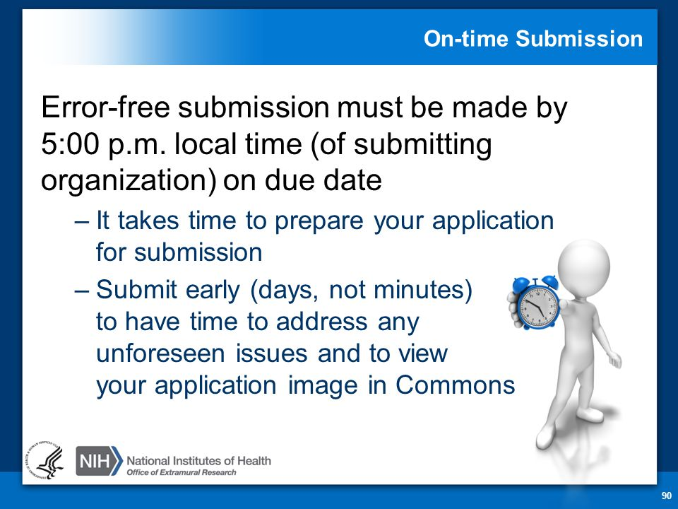 On-time Submission Error-free submission must be made by 5:00 p.m.