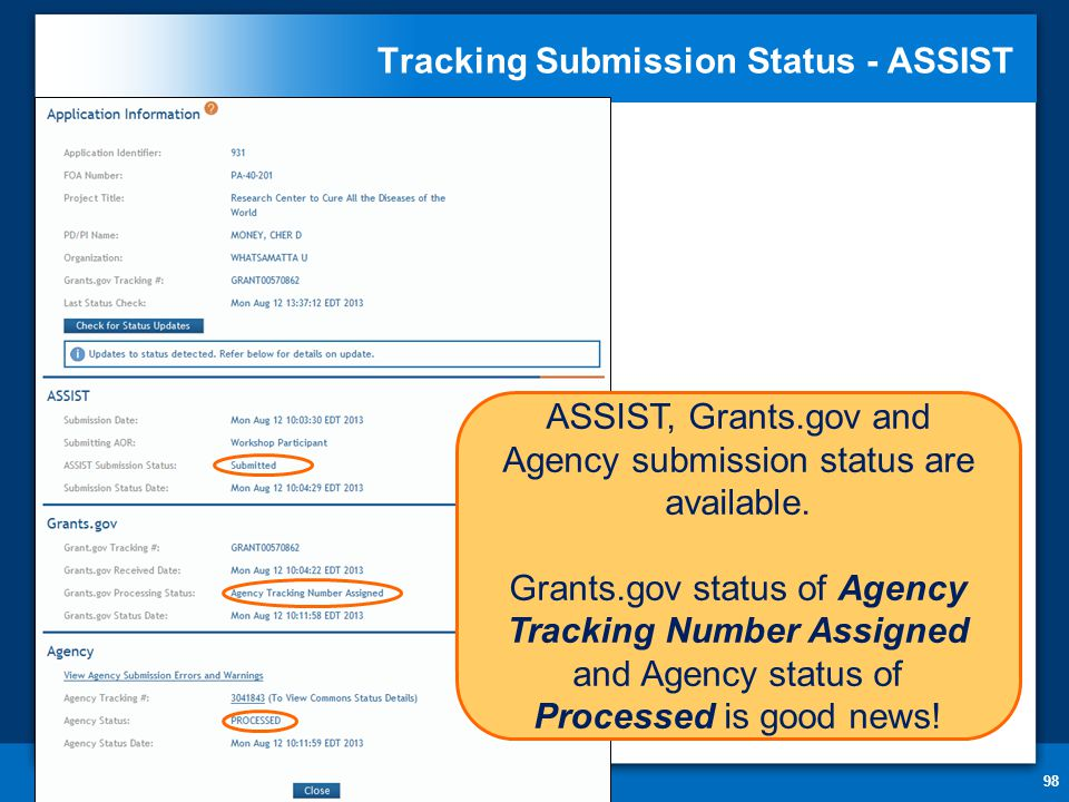 Tracking Submission Status - ASSIST 98 ASSIST, Grants.gov and Agency submission status are available.