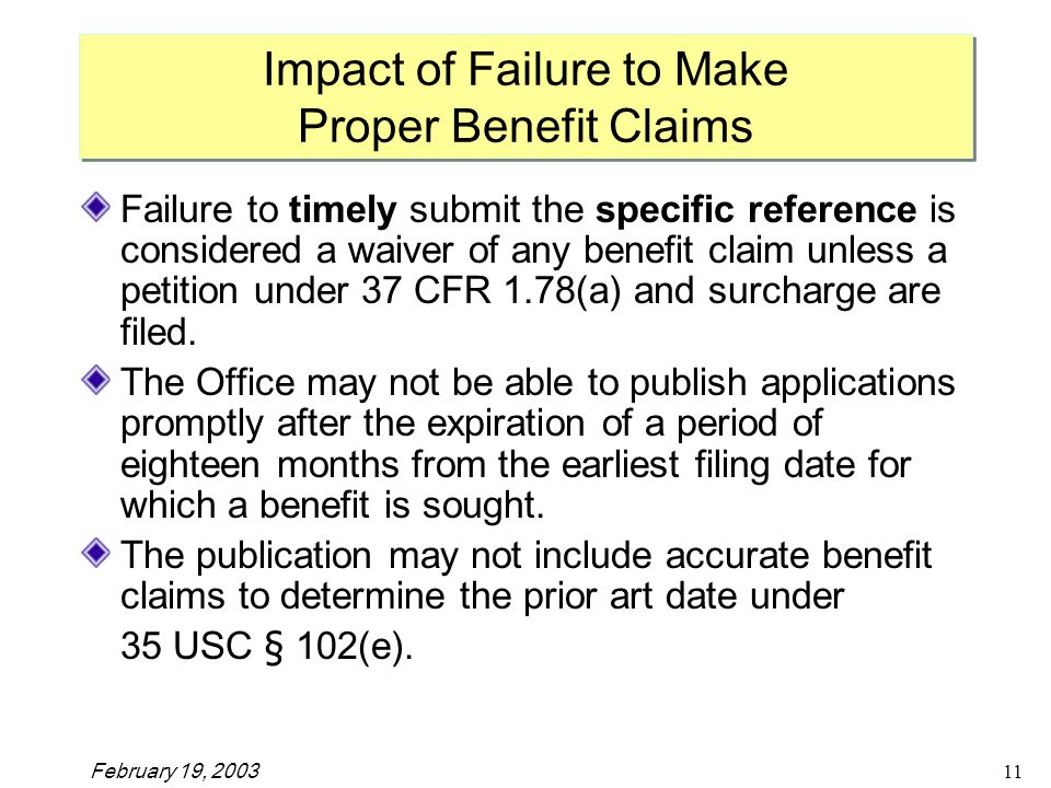 February 19, Failure to timely submit the specific reference is considered a waiver of any benefit claim unless a petition under 37 CFR 1.78(a) and surcharge are filed.