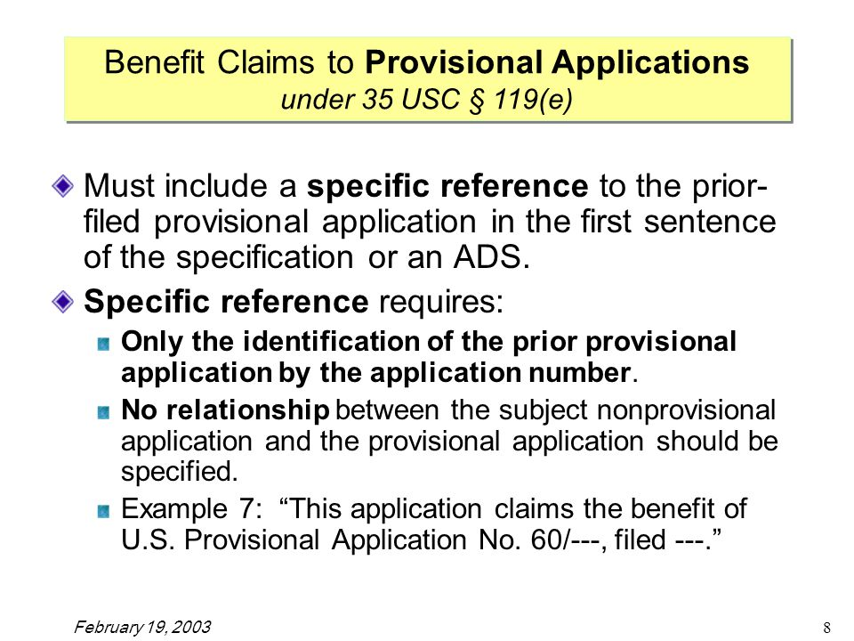 February 19, Must include a specific reference to the prior- filed provisional application in the first sentence of the specification or an ADS.