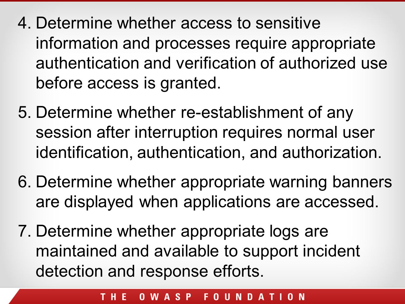 4.Determine whether access to sensitive information and processes require appropriate authentication and verification of authorized use before access