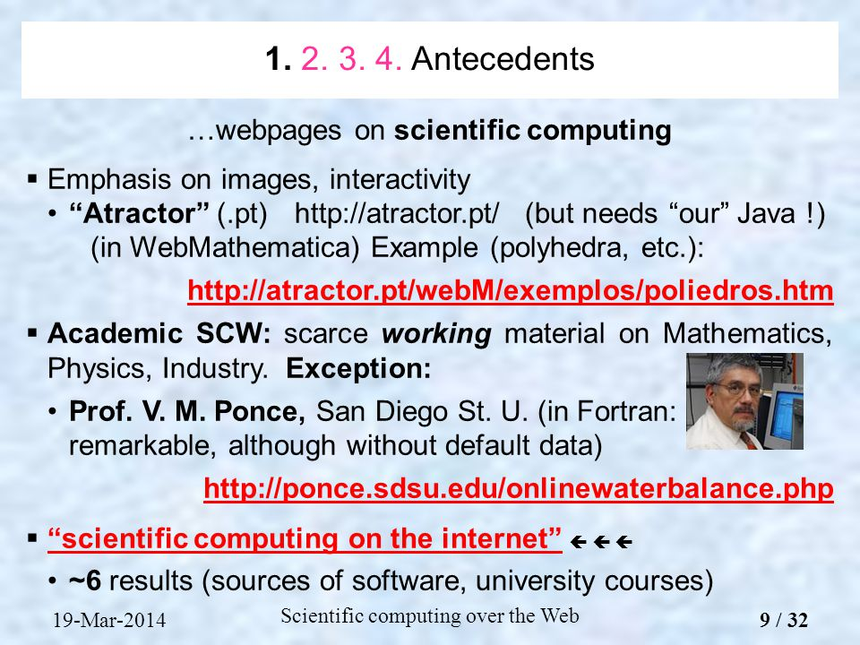 …webpages on scientific computing  Emphasis on images, interactivity Atractor (.pt)  (but needs our Java !) (in WebMathematica) Example (polyhedra, etc.):    Academic SCW: scarce working material on Mathematics, Physics, Industry.