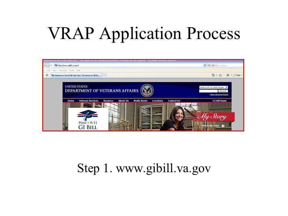 VRAP Application Process Step 1. www.gibill.va.gov
