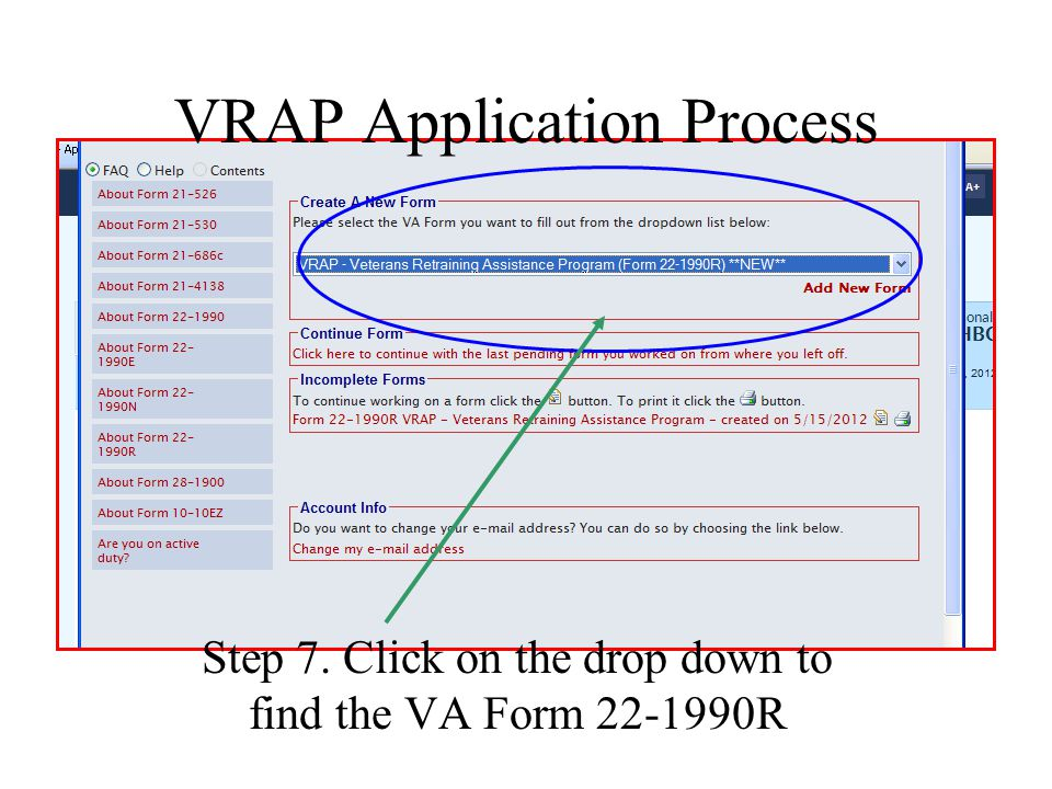 VRAP Application Process Step 7. Click on the drop down to find the VA Form 22-1990R