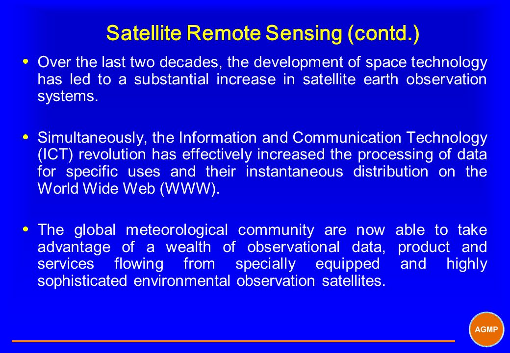 Satellite Remote Sensing (contd.)  Over the last two decades, the development of space technology has led to a substantial increase in satellite eart