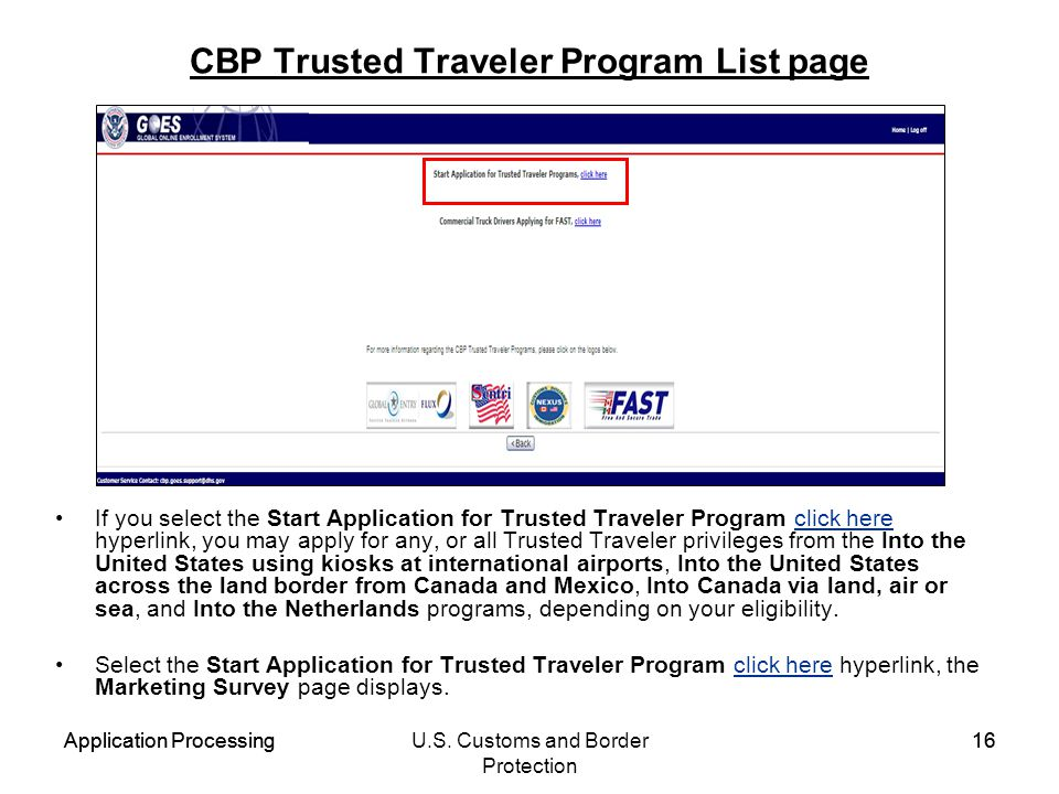 Application ProcessingU.S. Customs and Border Protection 16Application Processing16 CBP Trusted Traveler Program List page If you select the Start App