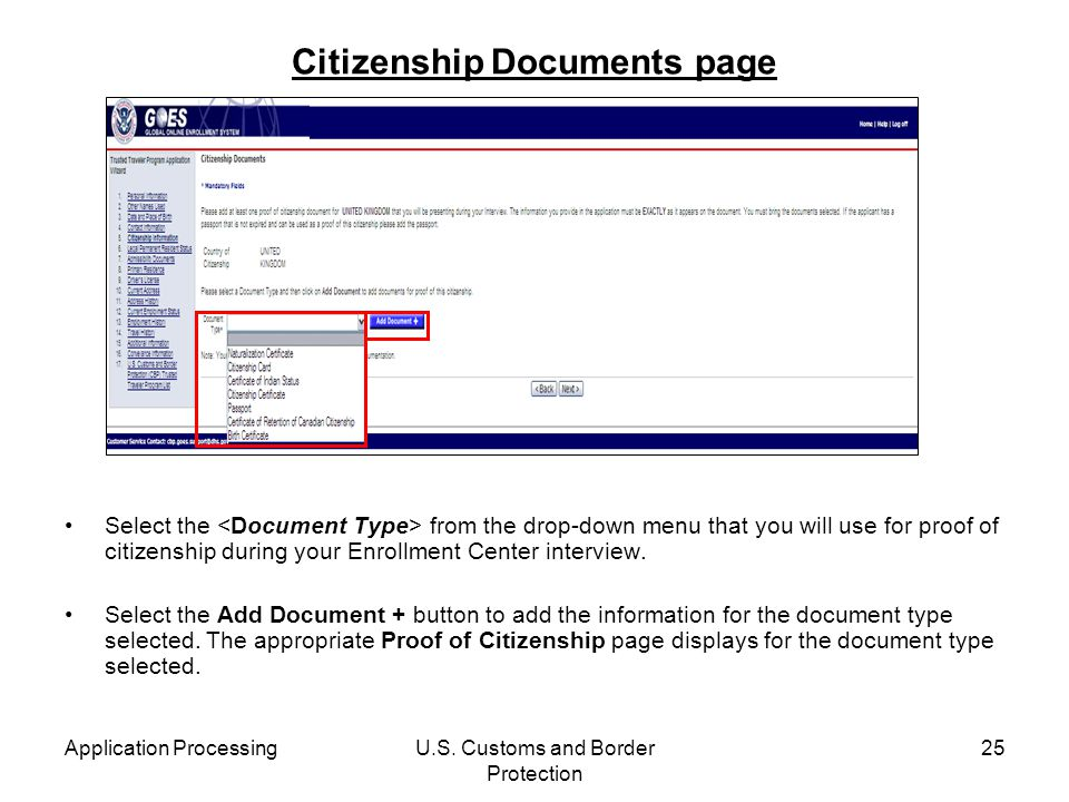 Application ProcessingU.S. Customs and Border Protection 25 Citizenship Documents page Select the from the drop-down menu that you will use for proof