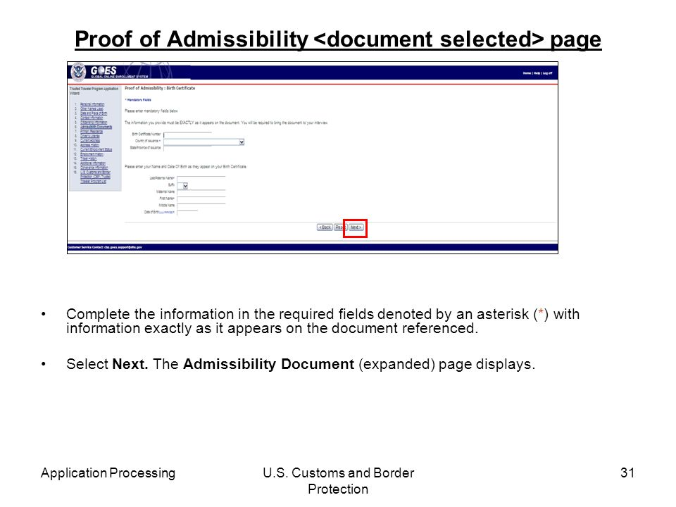 Application ProcessingU.S. Customs and Border Protection 31 Proof of Admissibility page Complete the information in the required fields denoted by an