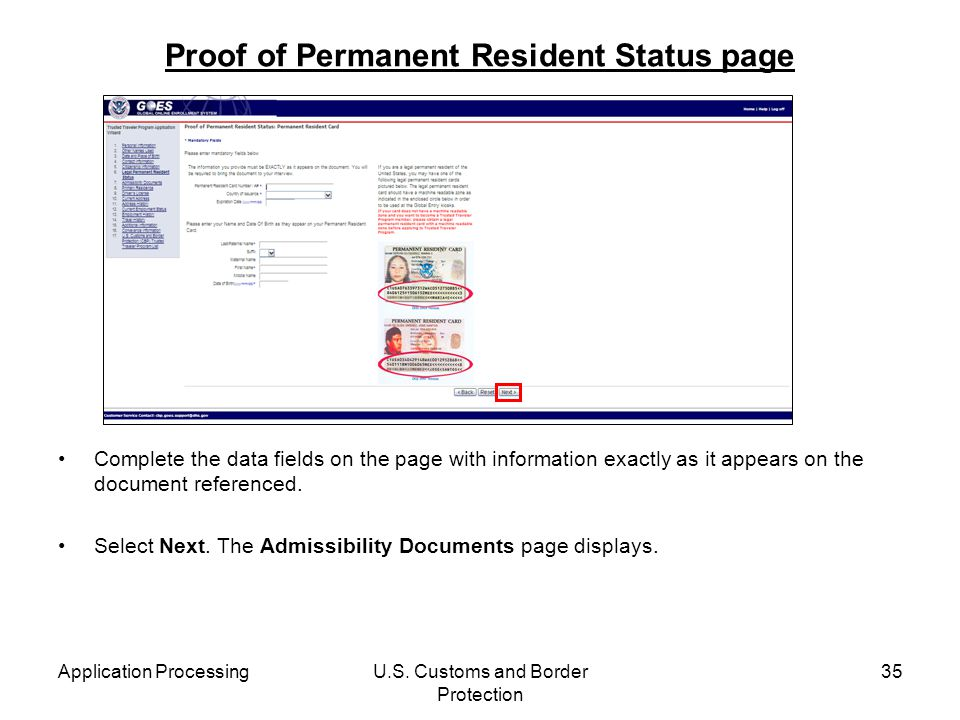Application ProcessingU.S. Customs and Border Protection 35 Proof of Permanent Resident Status page Complete the data fields on the page with informat