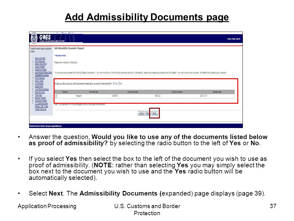 Application ProcessingU.S. Customs and Border Protection 37 Add Admissibility Documents page Answer the question, Would you like to use any of the doc
