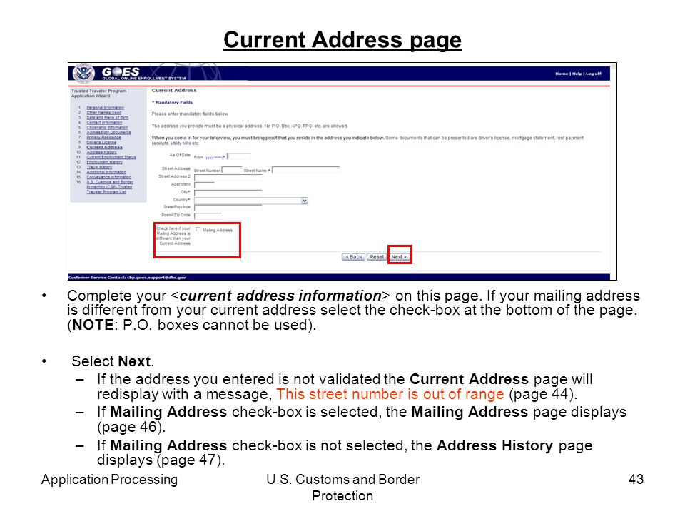 Application ProcessingU.S. Customs and Border Protection 43 Current Address page Complete your on this page. If your mailing address is different from