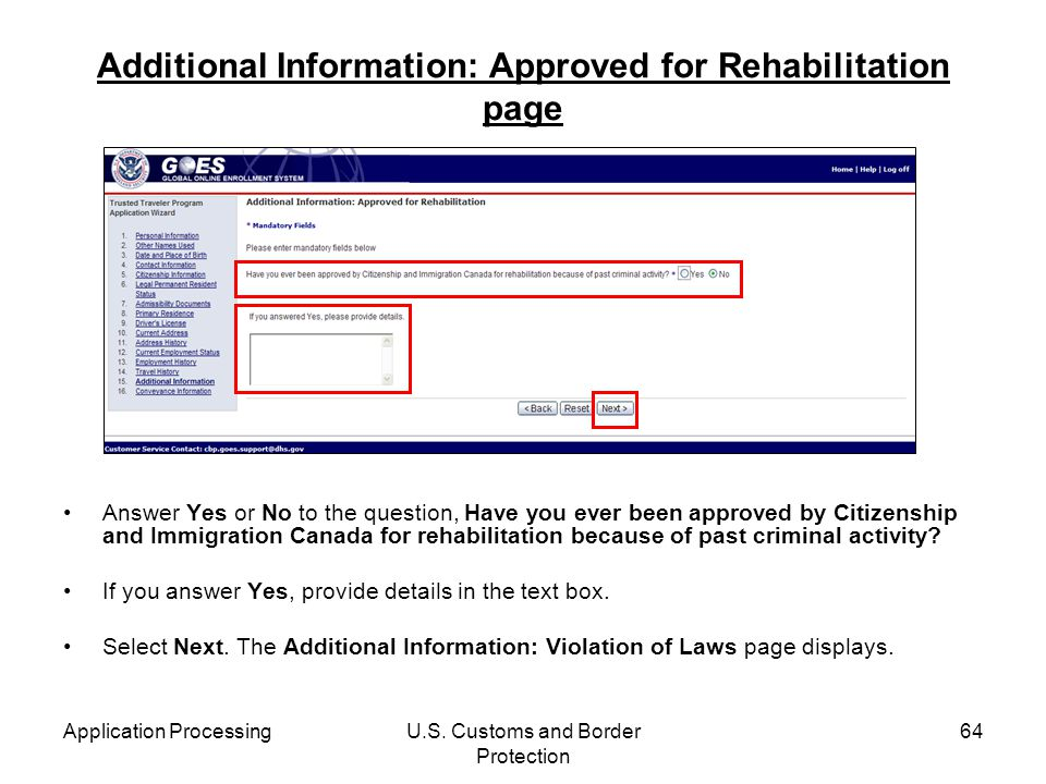 Application ProcessingU.S. Customs and Border Protection 64 Additional Information: Approved for Rehabilitation page Answer Yes or No to the question,