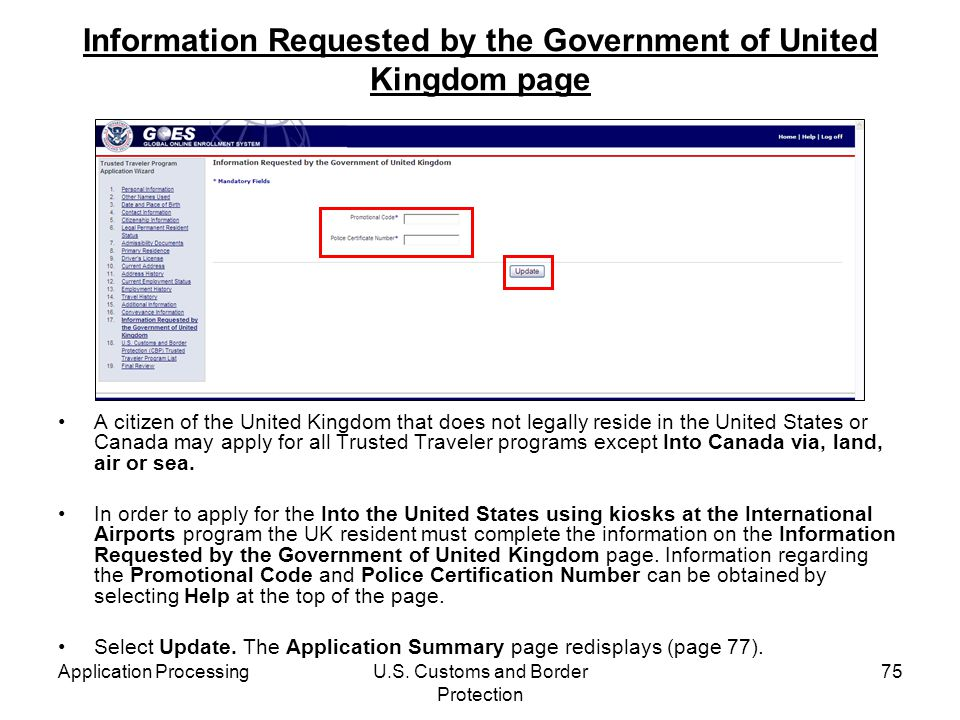 Application ProcessingU.S. Customs and Border Protection 75 Information Requested by the Government of United Kingdom page A citizen of the United Kin