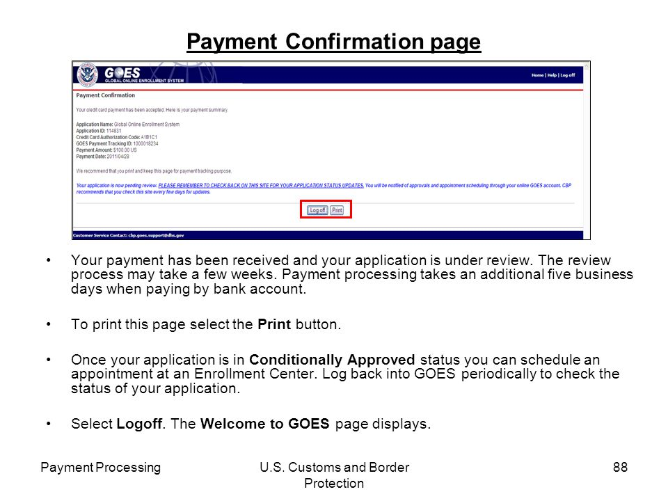 Payment ProcessingU.S. Customs and Border Protection 88 Payment Confirmation page Your payment has been received and your application is under review.
